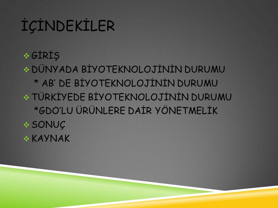 GİRİŞGİRİŞ  Türkiye biyoteknoloji konusunda yetişmiş eleman, laboratuar altyapısı ve araştırma olanaklarındaki yetersizlikler nedeniyle oldukça geride kalmıştır.