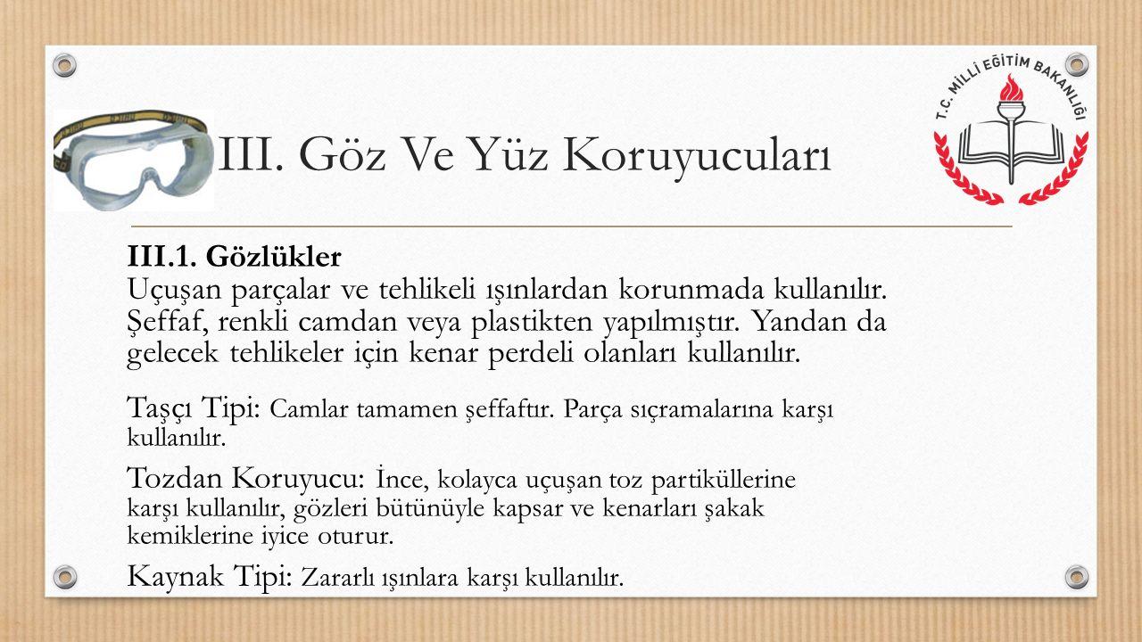 III. Göz Ve Yüz Koruyucuları III.1.