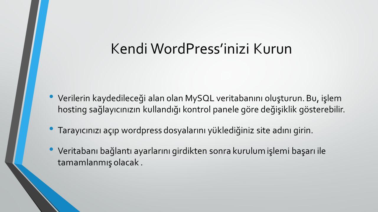 Kendi WordPress'inizi Kurun Verilerin kaydedileceği alan olan MySQL veritabanını oluşturun.