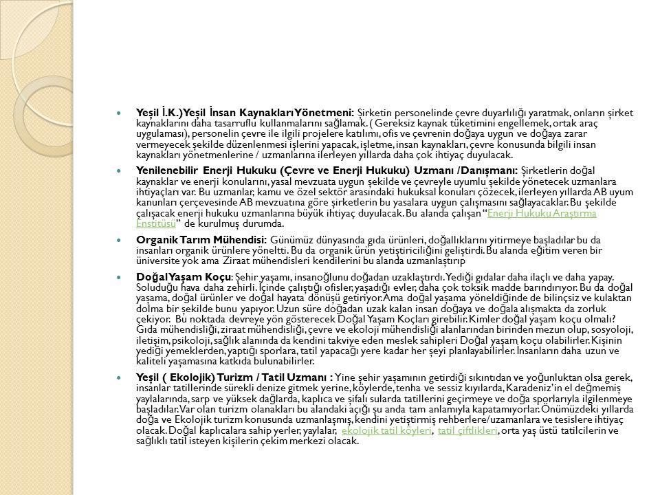 Yeşil İ.K.)Yeşil İ nsan Kaynakları Yönetmeni: Şirketin personelinde çevre duyarlılı ğ ı yaratmak, onların şirket kaynaklarını daha tasarruflu kullanma