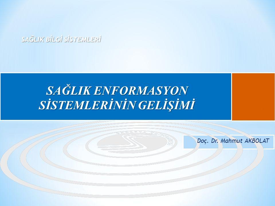 M. AKBOLAT-SAU İşletme Fakültesi- Sağlık Bilgi Sistemleri