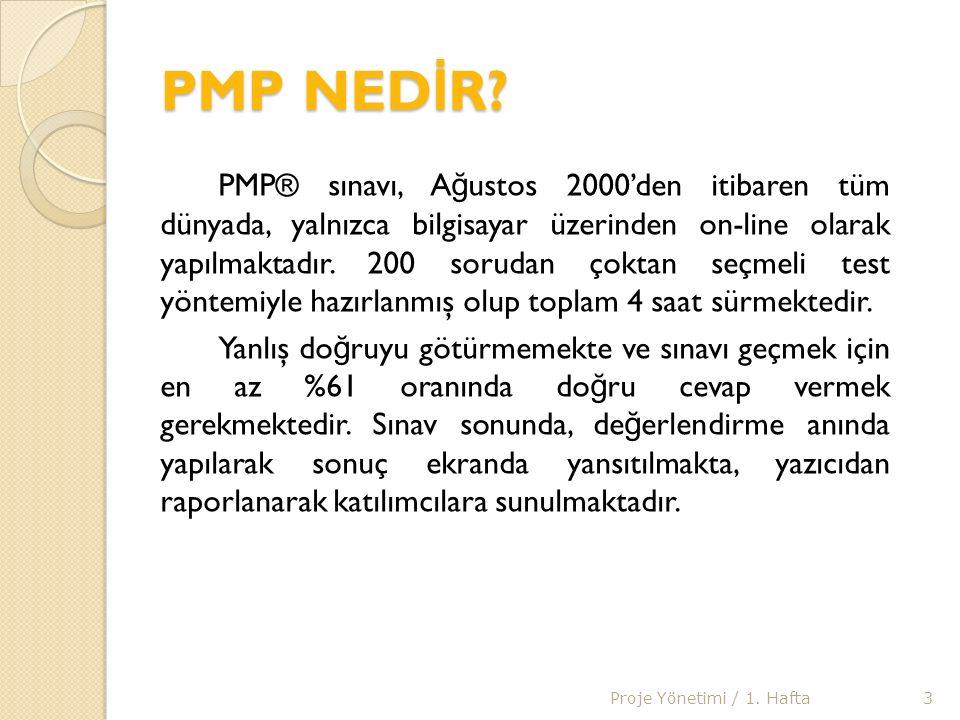 ÖRNEK PMP SERT İ F İ KASI 4Proje Yönetimi / 1. Hafta
