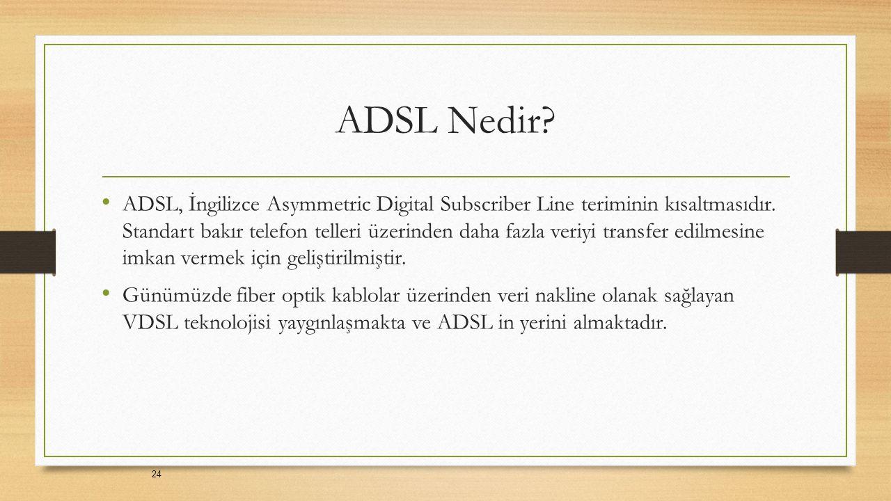 ADSL Nedir. ADSL, İngilizce Asymmetric Digital Subscriber Line teriminin kısaltmasıdır.