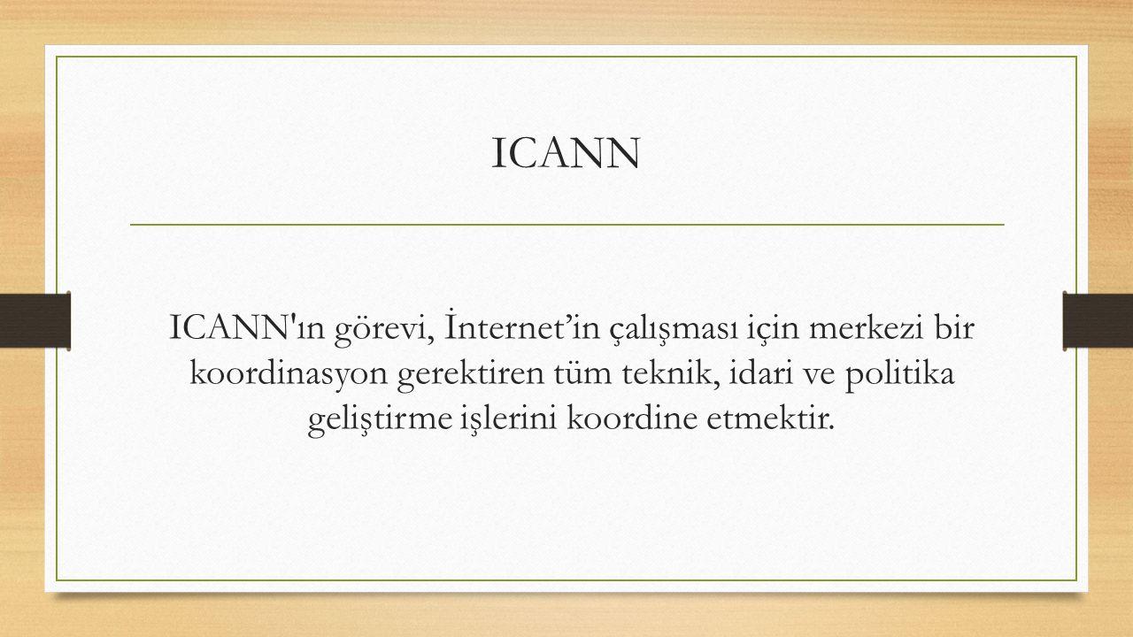 ICANN ın görevi, İnternet'in çalışması için merkezi bir koordinasyon gerektiren tüm teknik, idari ve politika geliştirme işlerini koordine etmektir.