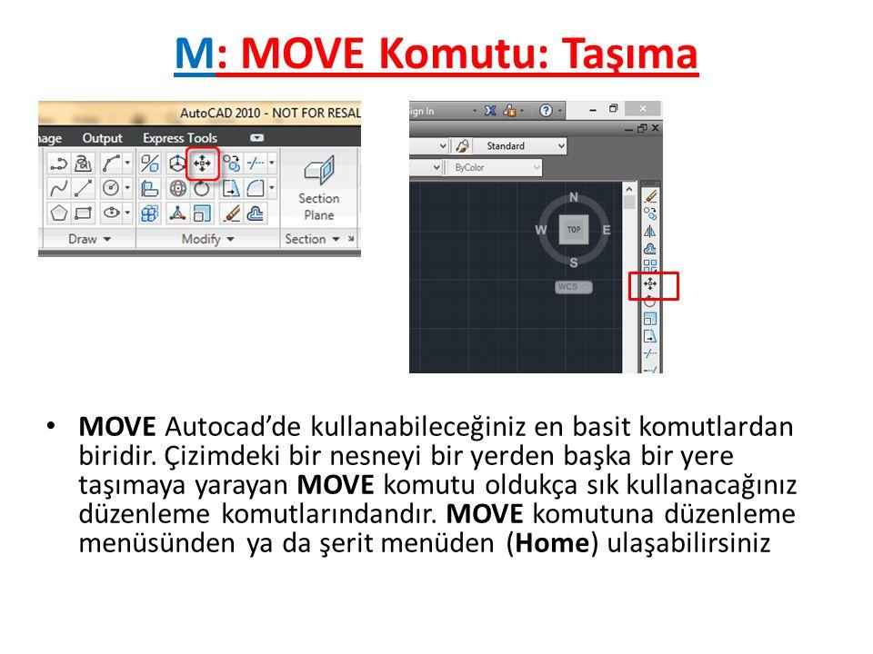 M: MOVE Komutu: Taşıma MOVE Autocad'de kullanabileceğiniz en basit komutlardan biridir.
