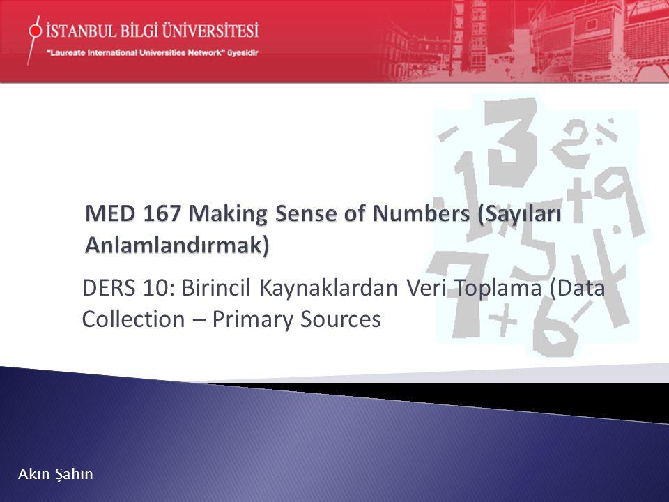 DERS 10: Birincil Kaynaklardan Veri Toplama (Data Collection – Primary Sources Akın Şahin