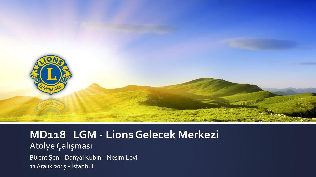 MD118 – LIONS GELECEK MERKEZI – ATÖLYE ÇALıŞMASı – 11 ARALıK 2015 - İSTANBUL12 2009 Manifestosu  Kendimize yeni motivasyon unsurları belirlemeliyiz…  Sahip olduğumuz bilgiyi doğru kullanarak kurabileceğimiz yeni dünya uygarlığını şekillendirebiliriz.