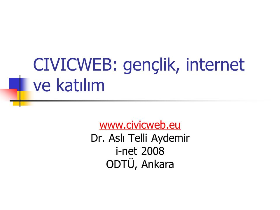 CIVICWEB: gençlik, internet ve katılım www.civicweb.eu Dr.