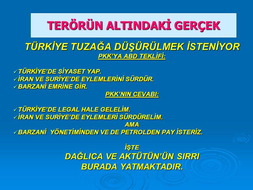 TÜRKİYE TUZAĞA DÜŞÜRÜLMEK İSTENİYOR PKK'YA ABD TEKLİFİ: TÜRKİYE'DE SİYASET YAP.
