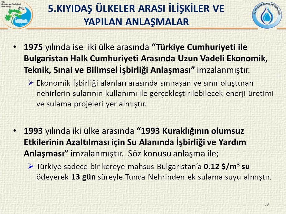 1975 yılında ise iki ülke arasında Türkiye Cumhuriyeti ile Bulgaristan Halk Cumhuriyeti Arasında Uzun Vadeli Ekonomik, Teknik, Sınai ve Bilimsel İşbirliği Anlaşması imzalanmıştır.