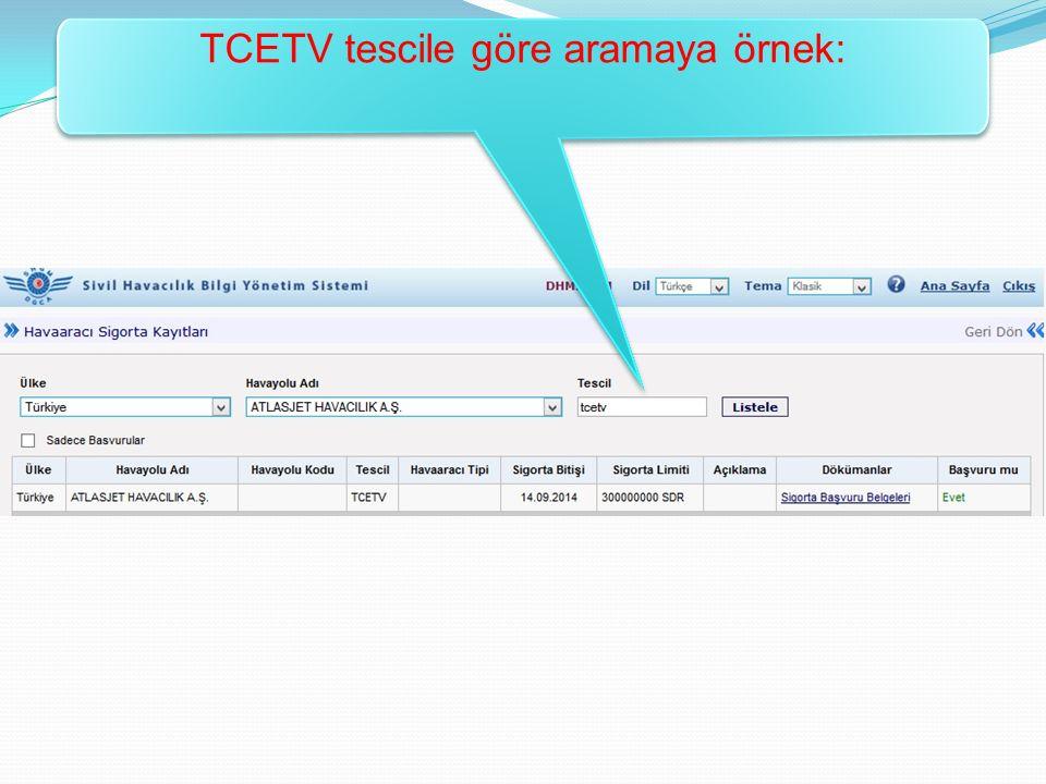 TCETV tescile göre aramaya örnek: TCETV tescile göre aramaya örnek:
