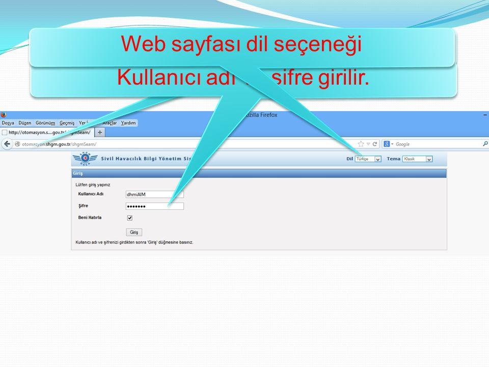 http://otomasyon.shgm.gov.tr/shgmSeam Kullanıcı adı ve şifre girilir. Web sayfası dil seçeneği