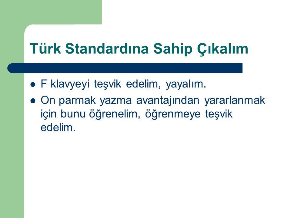 Türk Standardına Sahip Çıkalım F klavyeyi teşvik edelim, yayalım.