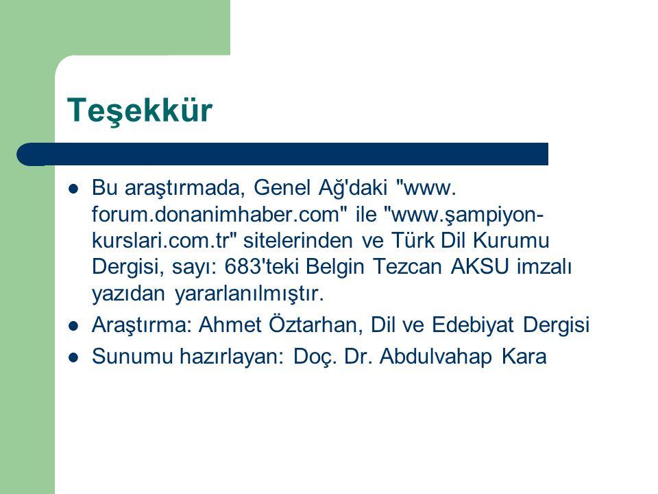 Teşekkür Bu araştırmada, Genel Ağ daki www.