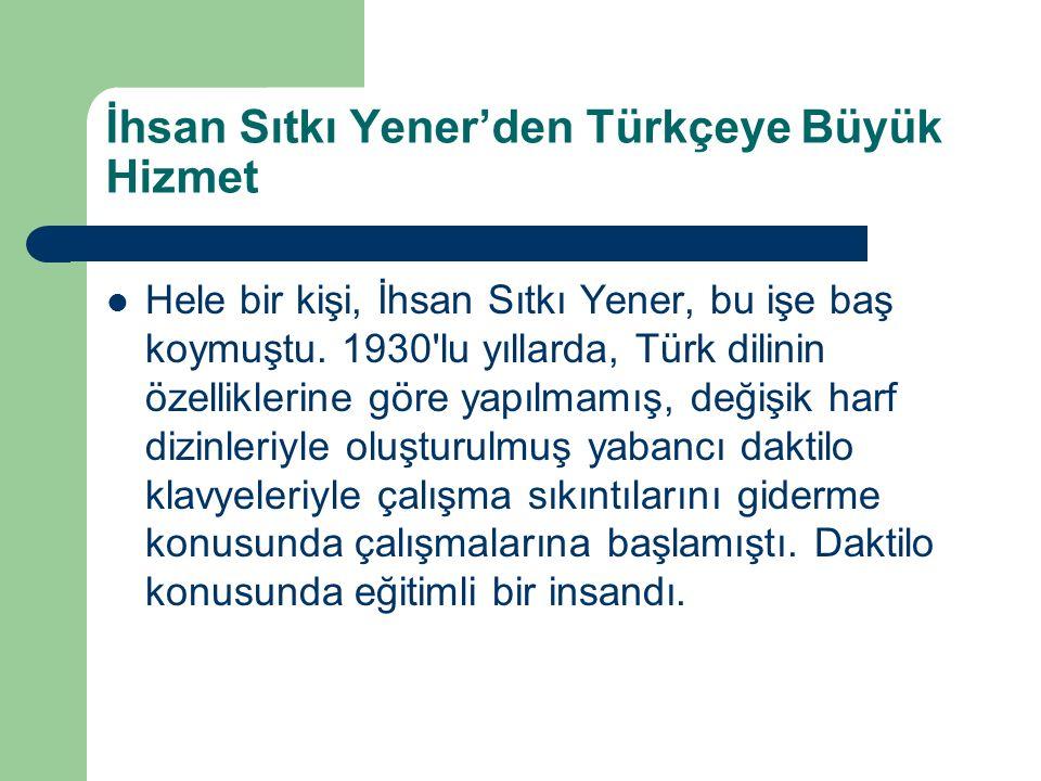 İhsan Sıtkı Yener'den Türkçeye Büyük Hizmet Hele bir kişi, İhsan Sıtkı Yener, bu işe baş koymuştu.