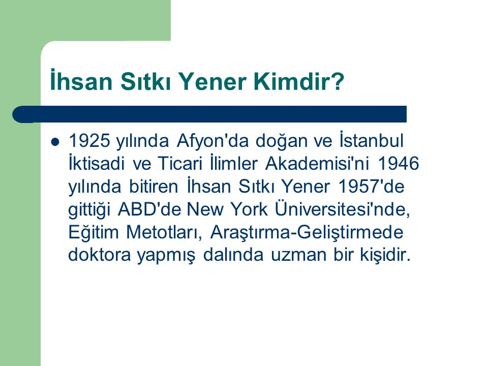 İhsan Sıtkı Yener Kimdir.