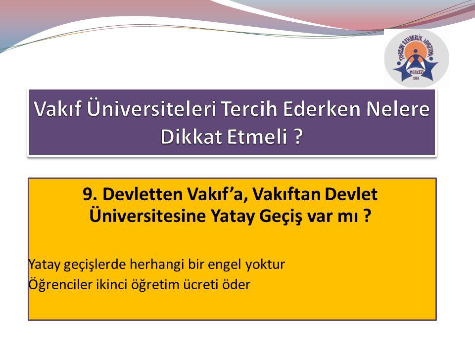 9. Devletten Vakıf'a, Vakıftan Devlet Üniversitesine Yatay Geçiş var mı .