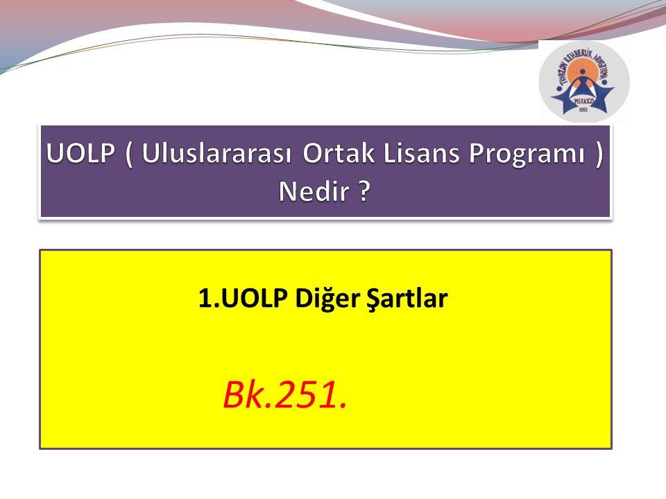 1.UOLP Diğer Şartlar Bk.251.