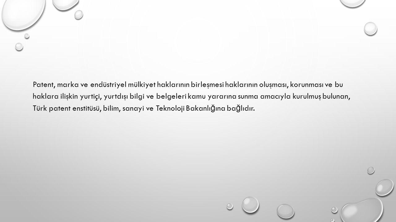 TÜRK PATENT ENSTITÜSÜ NÜN AMAÇLARı NELERDIR.1.