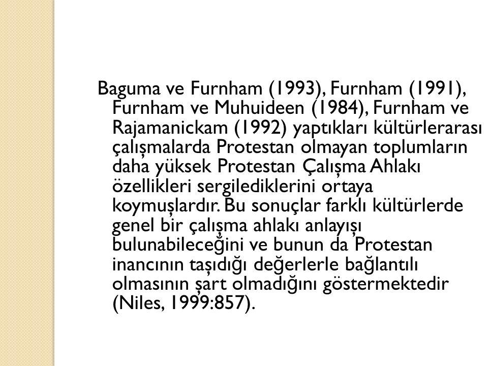 Baguma ve Furnham (1993), Furnham (1991), Furnham ve Muhuideen (1984), Furnham ve Rajamanickam (1992) yaptıkları kültürlerarası çalışmalarda Protestan