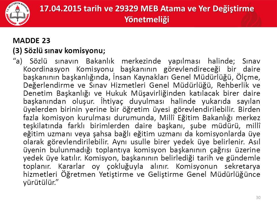"""MADDE 23 (3) Sözlü sınav komisyonu; """"a) Sözlü sınavın Bakanlık merkezinde yapılması halinde; Sınav Koordinasyon Komisyonu başkanının görevlendireceği"""