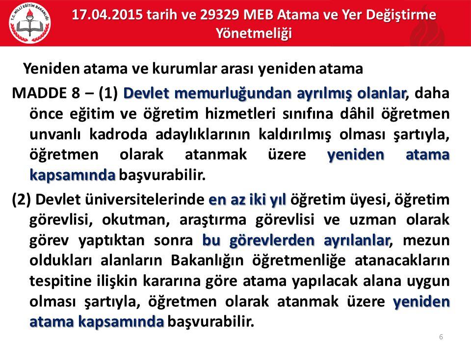 17.04.2015 tarih ve 29329 MEB Atama ve Yer Değiştirme Yönetmeliği Yeniden atama ve kurumlar arası yeniden atama Devlet memurluğundan ayrılmış olanlar