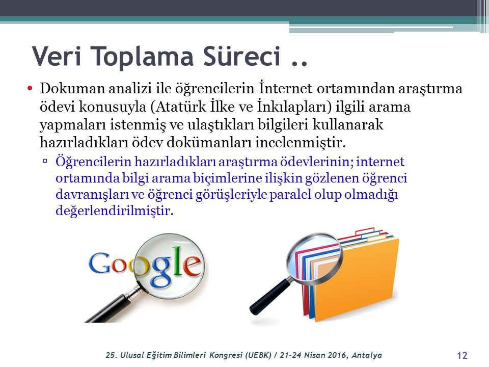 Veri Toplama Süreci.. Dokuman analizi ile öğrencilerin İnternet ortamından araştırma ödevi konusuyla (Atatürk İlke ve İnkılapları) ilgili arama yapmal