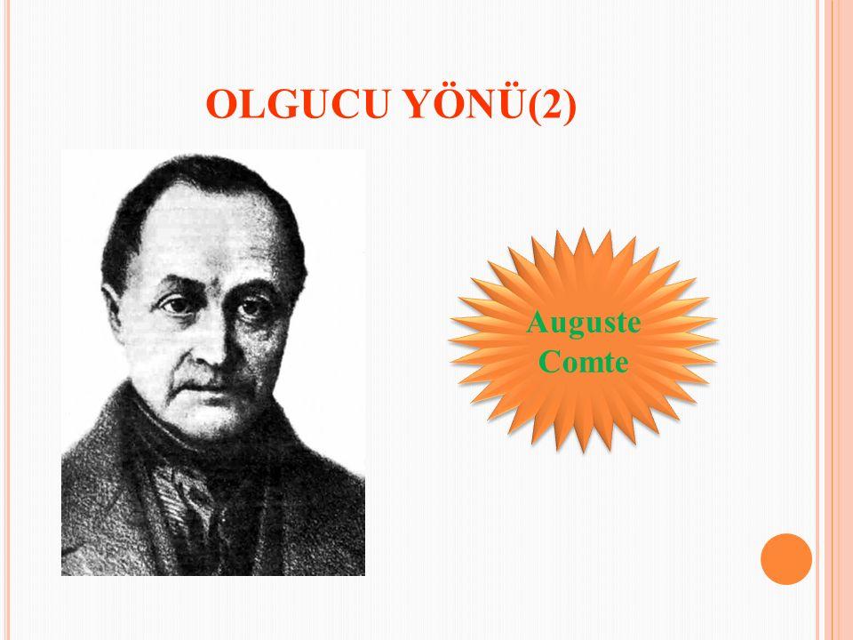 Auguste Comte OLGUCU YÖNÜ(2)