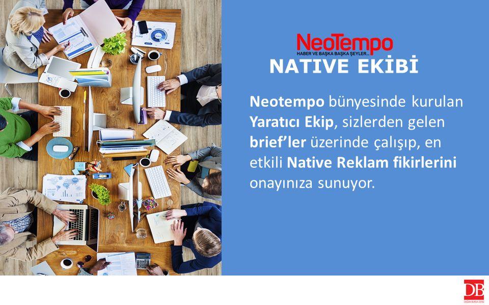 Neotempo bünyesinde kurulan Yaratıcı Ekip, sizlerden gelen brief'ler üzerinde çalışıp, en etkili Native Reklam fikirlerini onayınıza sunuyor.