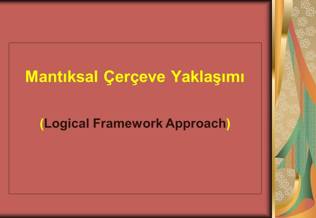 Mantıksal Çerçeve Yaklaşımı (Logical Framework Approach)