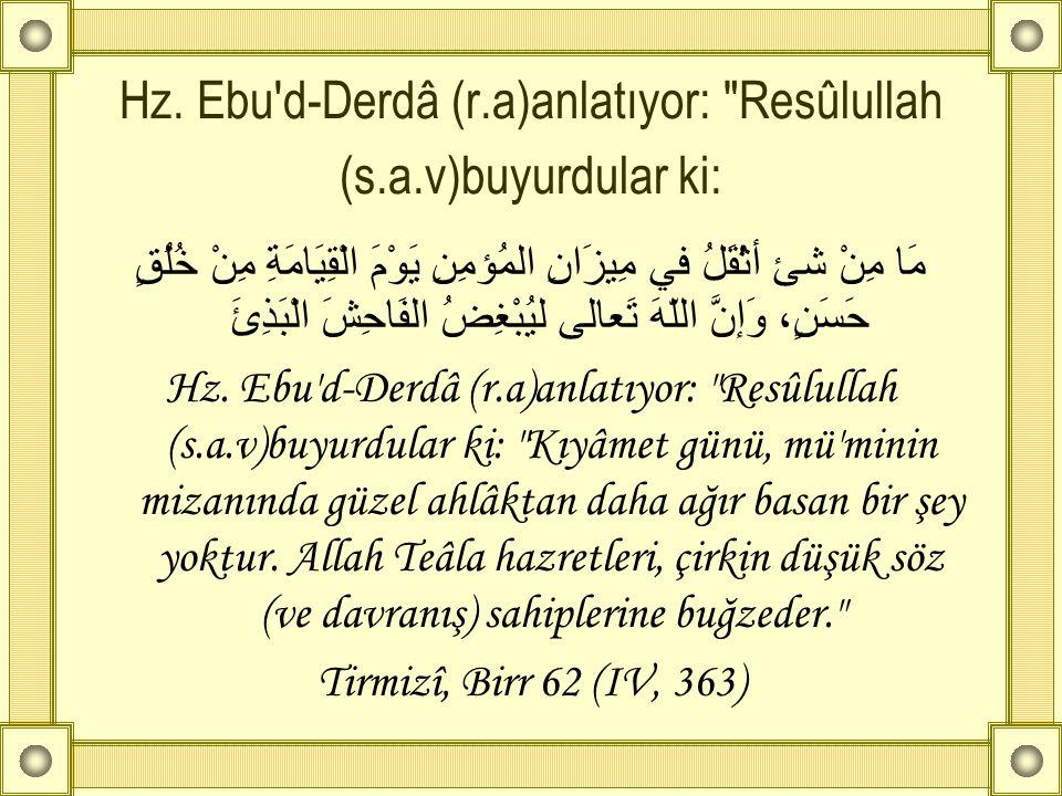 Hz. Ebu'd-Derdâ (r.a)anlatıyor:
