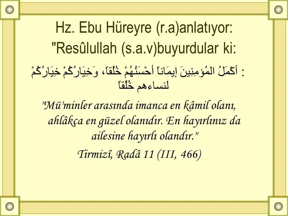 Hz. Ebu Hüreyre (r.a)anlatıyor: