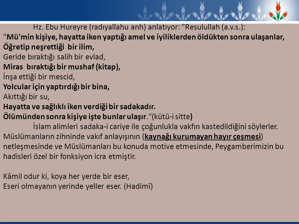 Hz. Ebu Hureyre (radıyallahu anh) anlatıyor: