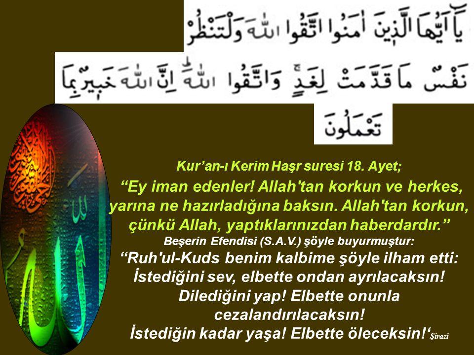 Kur'an-ı Kerim Haşr suresi 18. Ayet; Ey iman edenler.