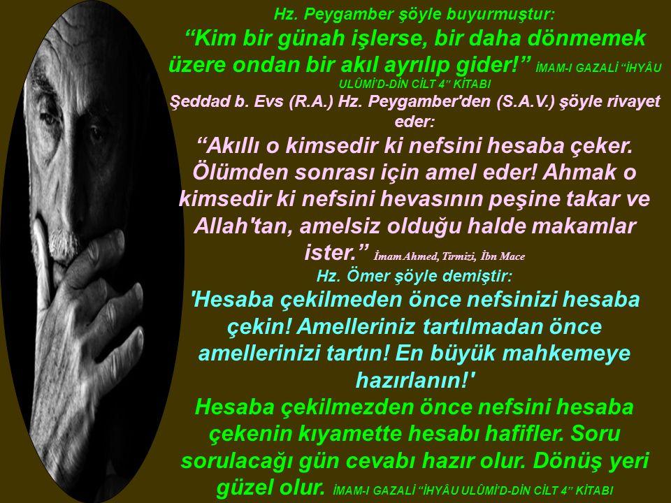 """Hz. Peygamber şöyle buyurmuştur: """"Kim bir günah işlerse, bir daha dönmemek üzere ondan bir akıl ayrılıp gider!"""" İMAM-I GAZALİ """"İHYÂU ULÛMİ'D-DİN CİLT"""