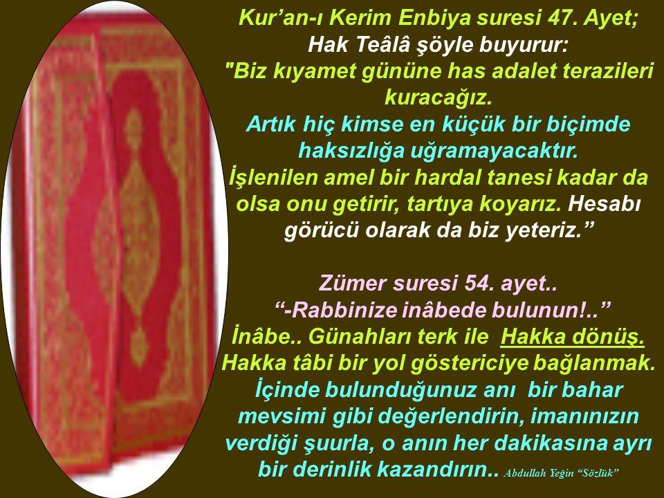 Kur'an-ı Kerim Enbiya suresi 47.