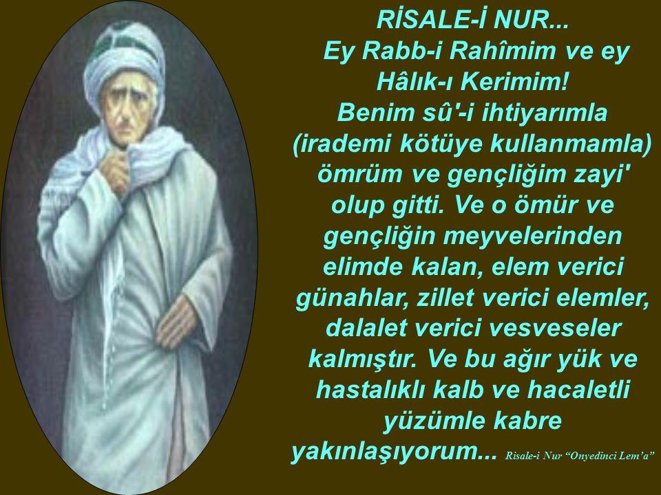 RİSALE-İ NUR... Ey Rabb-i Rahîmim ve ey Hâlık-ı Kerimim.