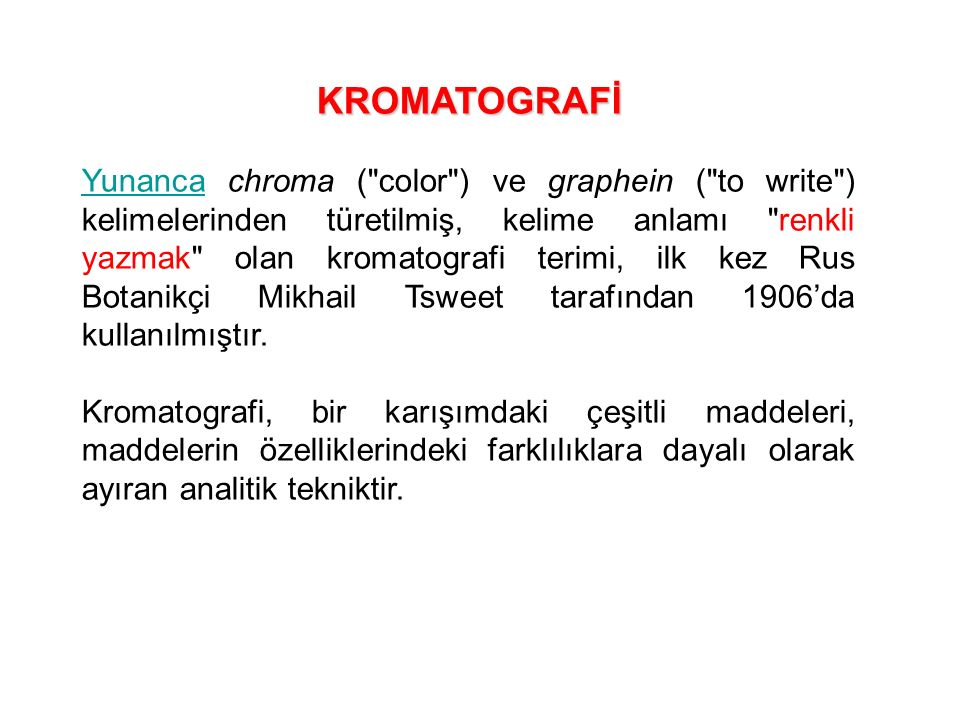 KROMATOGRAFİ YunancaYunanca chroma (