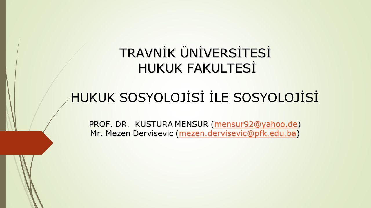 TRAVNİK ÜNİVERSİTESİ HUKUK FAKULTESİ PROF. DR. KUSTURA MENSUR (mensur92@yahoo.de) Mr. Mezen Dervisevic (mezen.dervisevic@pfk.edu.ba) TRAVNİK ÜNİVERSİT