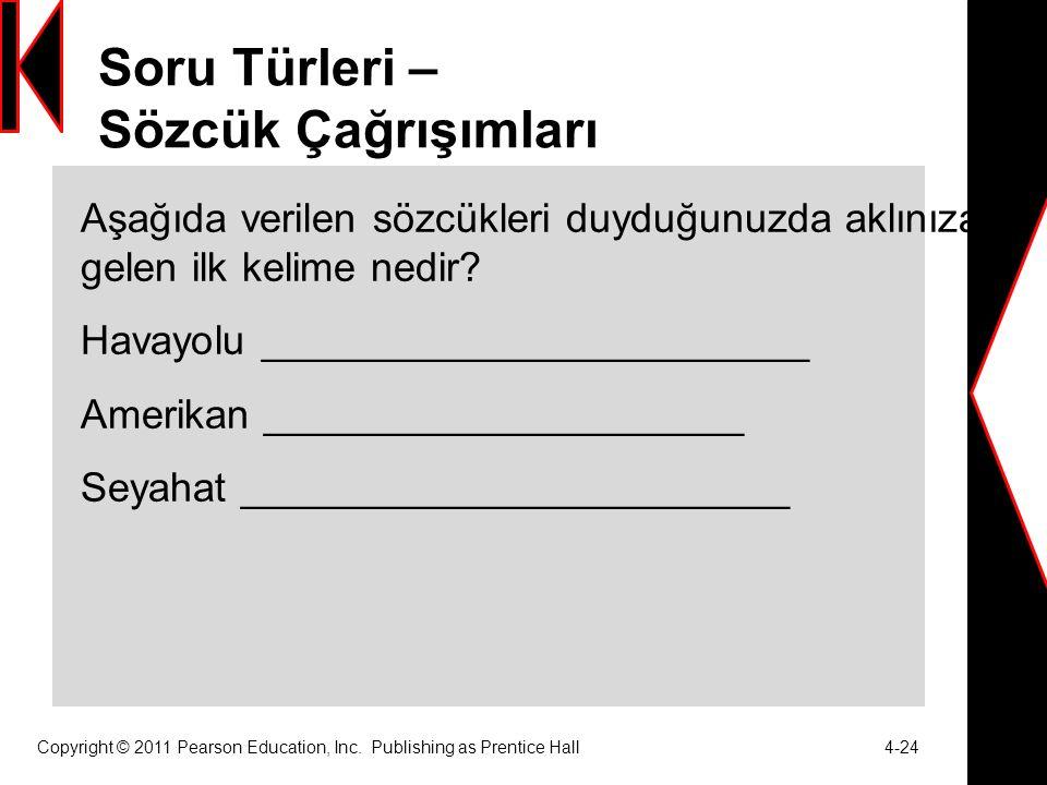 Soru Türleri – Sözcük Çağrışımları Copyright © 2011 Pearson Education, Inc.