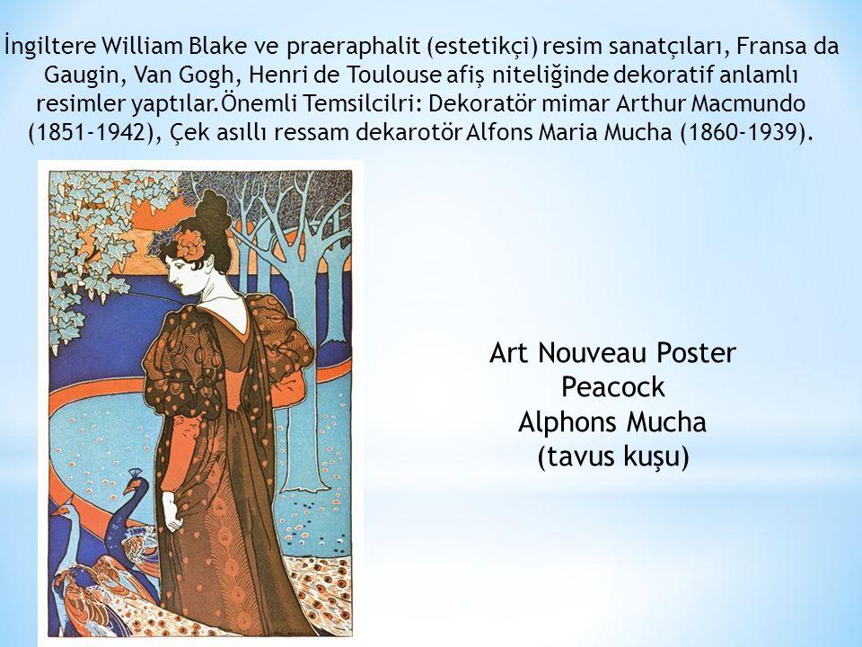 Art Nouveau Poster Peacock Alphons Mucha (tavus kuşu) İngiltere William Blake ve praeraphalit (estetikçi) resim sanatçıları, Fransa da Gaugin, Van Gog