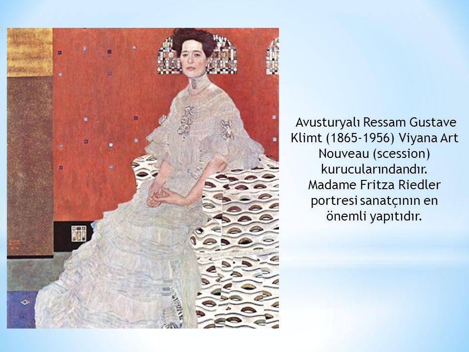 Avusturyalı Ressam Gustave Klimt (1865-1956) Viyana Art Nouveau (scession) kurucularındandır.