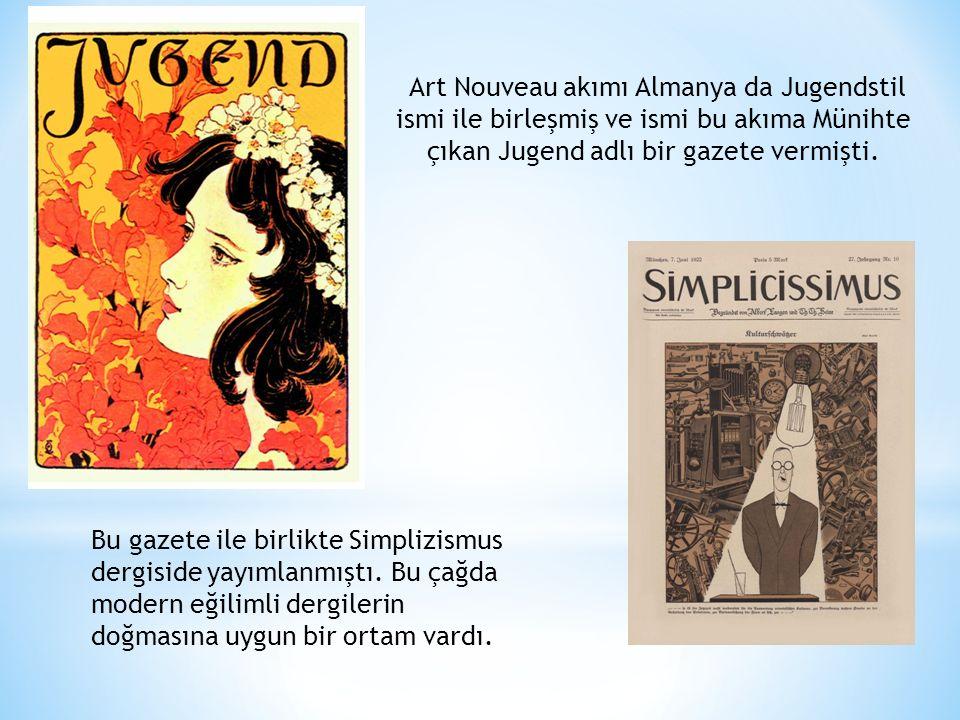 Art Nouveau akımı Almanya da Jugendstil ismi ile birleşmiş ve ismi bu akıma Münihte çıkan Jugend adlı bir gazete vermişti. Bu gazete ile birlikte Simp