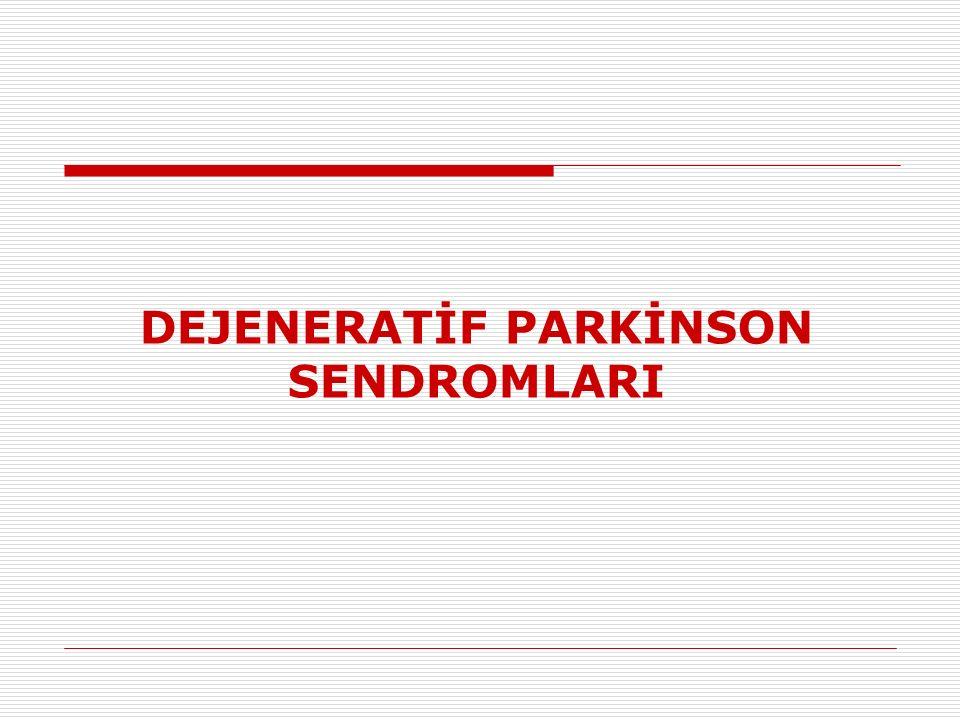 DEJENERATİF PARKİNSON SENDROMLARI
