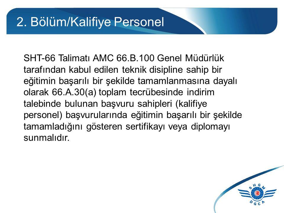 2. Bölüm/Kalifiye Personel Sonuç olarak; Genel Müdürlüğümüzün, MEB, YÖK ile çalışma yapıp belirlediğimiz teknik disipline sahip bölümlerin imkânları d