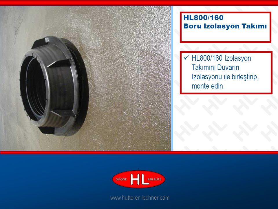 www.hutterer-lechner.com HL800/160 Izolasyon Takımını Duvarın Izolasyonu ile birleştirip, monte edin HL800/160 Boru Izolasyon Takımı