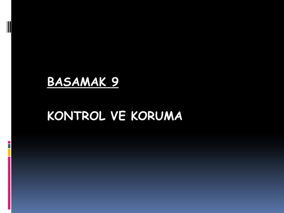 BASAMAK 9 KONTROL VE KORUMA
