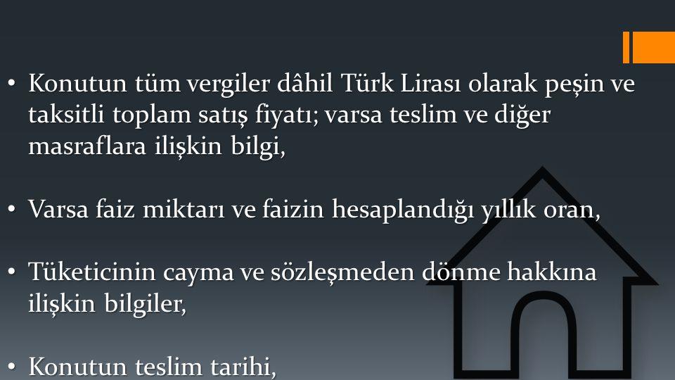 Konutun tüm vergiler dâhil Türk Lirası olarak peşin ve taksitli toplam satış fiyatı; varsa teslim ve diğer masraflara ilişkin bilgi, Konutun tüm vergi