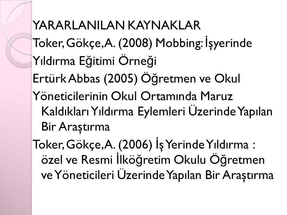 YARARLANILAN KAYNAKLAR Toker, Gökçe, A.