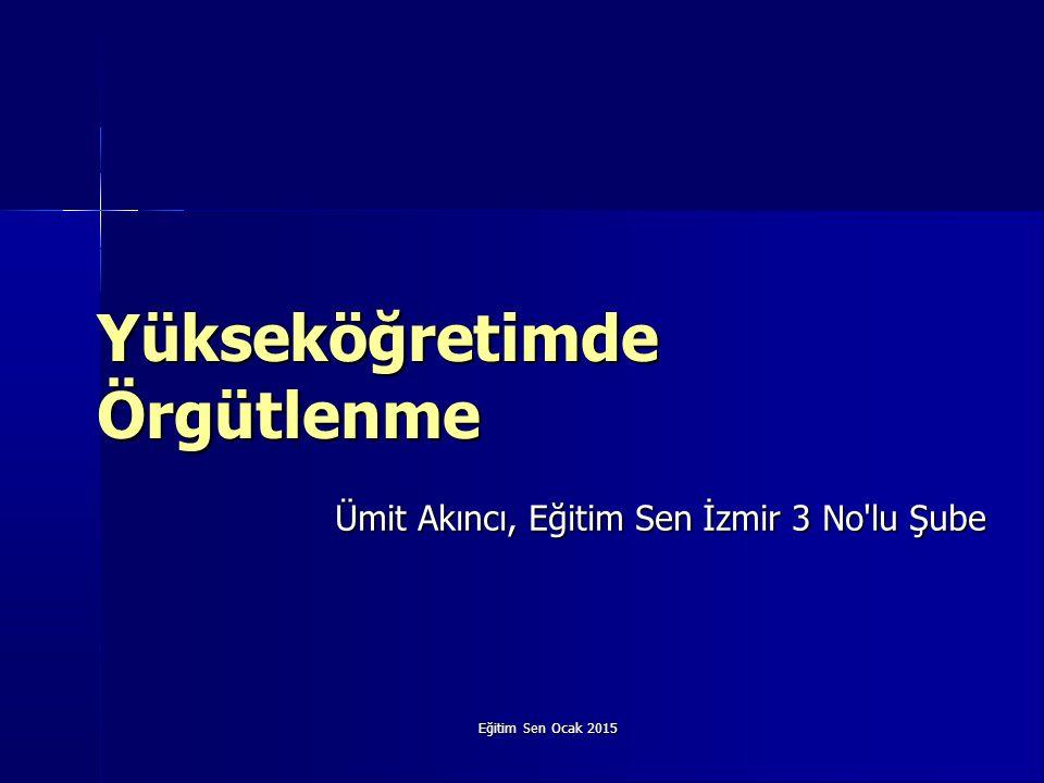 Eğitim Sen Ocak 2015 Yükseköğretimde Örgütlenme Ümit Akıncı, Eğitim Sen İzmir 3 No lu Şube